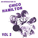 Chico Hamilton Quintet An Introduction To Chico Hamilton Vol 2
