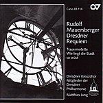 Dresdner Kreuzchor Mauersberger, R.: Dresdner Requiem / Tiefe Glocke Der Dresdner Kreuzkirche / Wie Liegt Die Stadt So Wust (Dresdner Kreuzchor)
