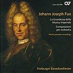 Gottfried Von Der Goltz Fux, J.: Overture In D Major / Le Dolcezze, E L'amerezze Della Notte / Intrada In C Major / Suite In C Major (Goltz, Freiburg Baroque Orchestra)