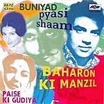 Laxmikant Pyarelal Baharo Ki Manzil/Buniyad/Paise Ki Gudya/Pyasi Sham