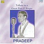 Pradeep Pradeep-A Tribute To A Great Poet & A Singer