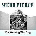 Webb Pierce I'm Walking The Dog
