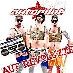 Autopilot Auf Revoluzze (Das Geht Ab Edition)