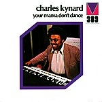 Charles Kynard Your Mama Don't Dance