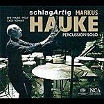Markus Hauke Percussion Recital: Hauke, Markus - Ishii, M. / Hauke, M. / Wolf, B. / Cage, J. / Xenakis, I.