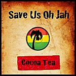 Cocoa-Tea Save Us Oh Jah