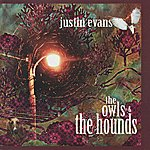 Justin Evans The Owls & The Hounds
