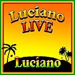 Luciano Luciano Live