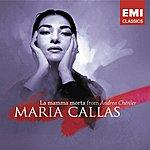 Maria Callas Giordano: La Mamma Morta (Andrea Chenier)(Single)