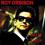 Roy Orbison Early Days