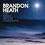 Brandon Heath The Night Before Christmas (Single)