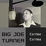 Big Joe Turner Corrine Corrina