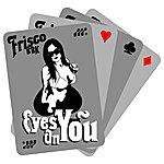 Frisco Eyes On You/Girls