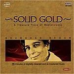 Shamshad Begum Solid Gold - Shamshad Begum (Vol - 1)