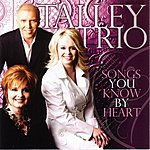 The Talley Trio Songs You Know By Heart