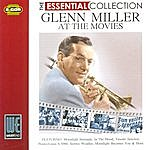 Glenn Miller At The Movies - The Essential Collection (Digitally Remastered)