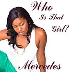 Mercedes Who Is That Girl?