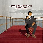 Something For Kate The Futurist (Single)