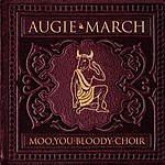 Augie March Moo, You Bloody Choir