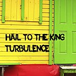 Turbulence Hail To The King