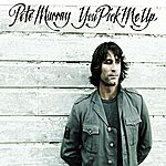 Pete Murray You Pick Me Up (Single)