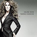 Celine Dion Taking Chances