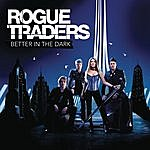 Rogue Traders Better In The Dark