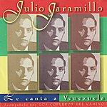 Julio Jaramillo Le Canta A Venezuela - Acompañado Por Los Copleros Del Camino