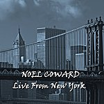 Noël Coward Live From New York