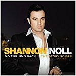 Shannon Noll No Turning Back: The Story So Far