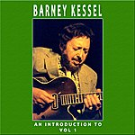 Barney Kessel An Introduction To Barney Kessel Vol 1