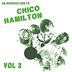 Chico Hamilton Quintet An Introduction To Chico Hamilton Vol 3