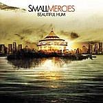 Small Mercies Beautiful Hum  (Remastered)