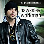Hawksley Workman The Ground We Stand On (Single)