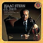 """Isaac Stern Bach: """"Double"""" Concerto For Two Violins In D Minor; Violin Concertos Nos. 1 & 2 (Expanded Edition)"""