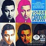 Jorge Cardoso Jorge Cardoso. Grandes Éxitos Vol. 1 (1945-1951)