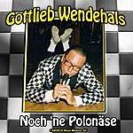 Gottlieb Wendehals Noch Ne Polonäse