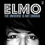 Elmo The Universe Is Not Enough