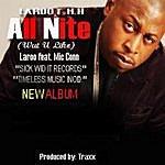 Laroo T.H.H. All Nite (Wut U Like) (Feat. Mic Conn)