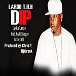 Laroo T.H.H. Dip (Feat. Matt Blaque & Kiera' D)