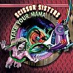 Scissor Sisters Take Your Mama (2-Track Single)