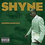 Shyne Godfather Buried Alive (Parental Advisory)