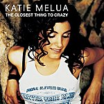 Katie Melua The Closest Thing To Crazy (Single)