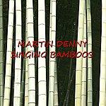 Martin Denny Singing Bamboos