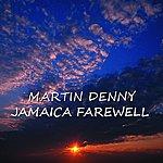 Martin Denny Jamaica Farewell