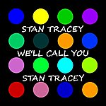Stan Tracey We'll Call You