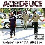 Ace Deuce Comin' Up N' Da Ghetto (Parental Advisory)