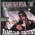 Sean-T Familiar Ground (Parental Advisory)