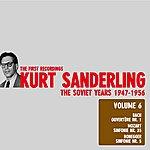 Kurt Sanderling The Soviet Years, 1947-1956, Vol.6