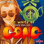 Daevid Allen The World Of Daevid Allen And Gong - Disc Three